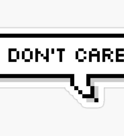 I Don't Care Sticker
