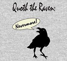 Quoth the Raven. Unisex T-Shirt