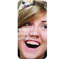 Hannah Hart- No one is wired wrong iPhone Case/Skin