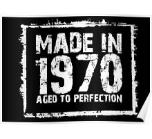 Made In 1970 Aged To Perfection - Tshirts & Hoodies Poster