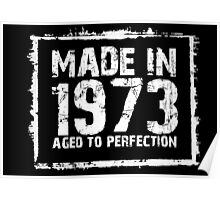 Made In 1973 Aged To Perfection - Tshirts & Hoodies Poster