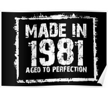 Made In 1981 Aged To Perfection - Tshirts & Hoodies Poster
