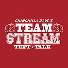 Chinchilla Dave's Team Stream by pippin1178