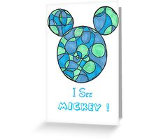I SEE MICKEY ! Greeting Card