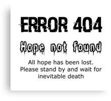 Error 404 Hope Not Found Canvas Print