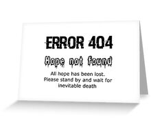 Error 404 Hope Not Found Greeting Card
