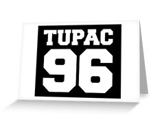 Tupac 96 Greeting Card