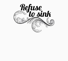 refuse to sink w leaf Unisex T-Shirt