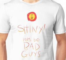 Firefly / Serenity - Shiny, lets be bad guys! Unisex T-Shirt
