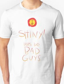Firefly / Serenity - Shiny, lets be bad guys! T-Shirt