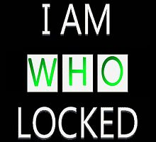 I Am Who Locked by CluckyAndCo