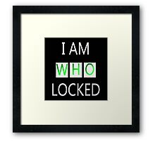 I Am Who Locked Framed Print