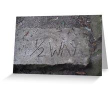 Half Way Greeting Card