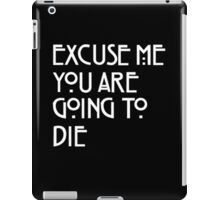 You Are Going To Die iPad Case/Skin