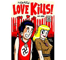 The Filth and The Fury: Love Kills Photographic Print
