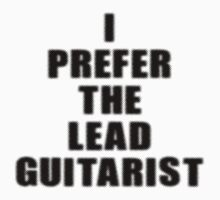 I Prefer The Lead Guitarist - Guitar Band T-Shirt Kids Clothes