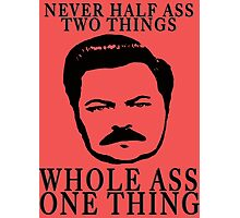 Ron Swanson- Whole Ass One Thing Photographic Print