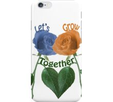 Lets Grow Together 1.0 iPhone Case/Skin
