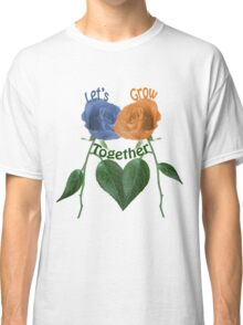 Lets Grow Together 1.0 Classic T-Shirt