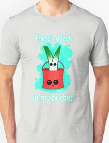 Leek in my bucket T-Shirt