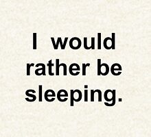 I Would Rather Be Sleeping Hoodie