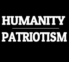 Humanity over Patriotism by ImTreason