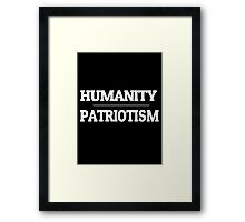 Humanity over Patriotism Framed Print