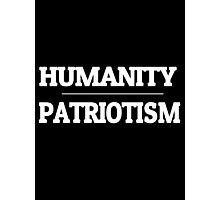 Humanity over Patriotism Photographic Print