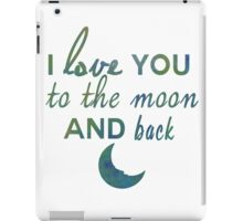 I love you to the moon and back iPad Case/Skin