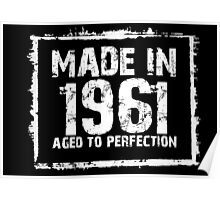Made In 1961 Aged To Perfection - Funny Tshirts Poster