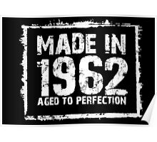 Made In 1962 Aged To Perfection - Funny Tshirts Poster