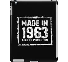 Made In 1963 Aged To Perfection - Funny Tshirts iPad Case/Skin