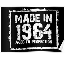 Made In 1964 Aged To Perfection - Funny Tshirts Poster