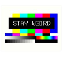 Stay weird Art Print
