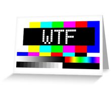 WTF TV Greeting Card