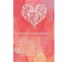 Love Your Body Photographic Print