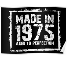 Made In 1975 Aged To Perfection - Funny Tshirts Poster