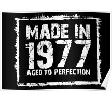 Made In 1977 Aged To Perfection - Funny Tshirts Poster