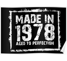Made In 1978 Aged To Perfection - Funny Tshirts Poster