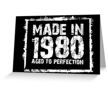 Made In 1980 Aged To Perfection - Funny Tshirts Greeting Card