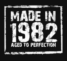 Made In 1982 Aged To Perfection - Funny Tshirts by custom333