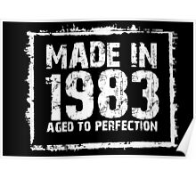 Made In 1983 Aged To Perfection - Funny Tshirts Poster