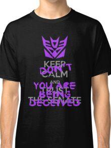 DON'T Keep Calm Classic T-Shirt