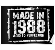 Made In 1988 Aged To Perfection - Funny Tshirts Poster
