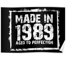 Made In 1989 Aged To Perfection - Funny Tshirts Poster