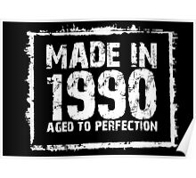 Made In 1990 Aged To Perfection - Funny Tshirts Poster