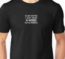 A Word from the Audience Unisex T-Shirt