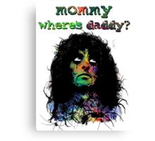 MOMMY . . . WHERE'S DADDY? Canvas Print