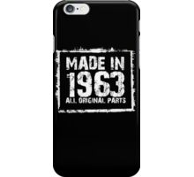 Made In 1963 All Original Parts - Custom Tshirts iPhone Case/Skin