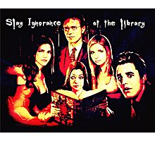 Slay Ignorance at the Library Photographic Print